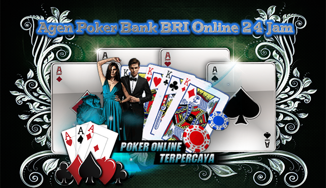 Agen Poker BRI Online 24 Jam